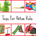 10 Great Toys For Active Kids